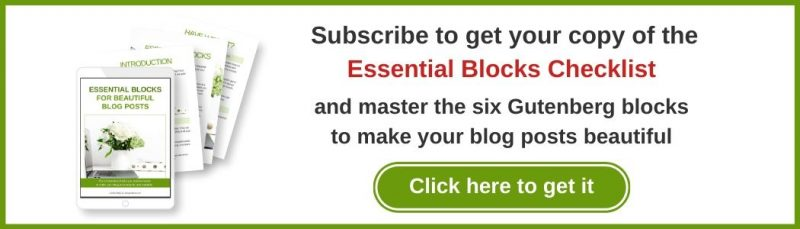 "Decorative image of the downloadable pdf, with text that reads: ""Subscribe to get your copy of the Essential Blocks Checklist and master the six Gutenberg blocks to make your blog posts beautiful - click here to get it"""